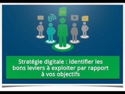 Stratégie digitale : identifier les bons leviers à exploiter par rapport à vos objectifs | Le Web Parental | Scoop.it