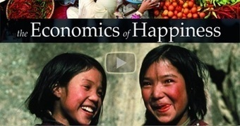 The Economics of Happiness (2010) | Watch this 1-hour documentary Online | Networked Society | Scoop.it