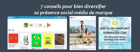 7 conseils pour bien diversifier sa présence social-média de marque ... | Social Media | Scoop.it