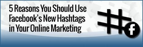 5 Reasons You Should Use the New Facebook Hashtags in Your Online Marketing | Traffic generation | Scoop.it