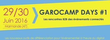 Garocamp Days, les rencontres B2B des événements connectés en Aquitaine / ww.3-0.fr | l'événementiel éco-responsable | Scoop.it