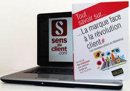 Sens du client - Le blog des professionnels du marketing client et de la relation client: La marque face à la révolution client : un livre précieux   Digital Innovation   Scoop.it