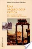 Una arqueología crítica | Introducción a la Arqueología | Scoop.it