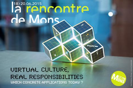 LES RENCONTRES #mons2015 - Culture virtuelle, Responsabilités réelles - 18>20.06.2015   centre d'artistes   Scoop.it