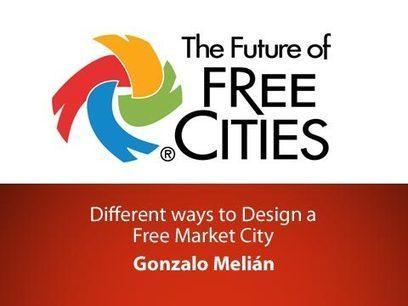 Different ways to Design a Free Market City | Gonzalo Melián | Scoop.it
