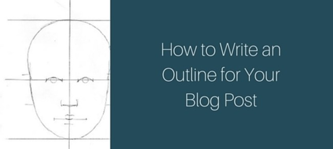 How to Write an Outline for Your Blog Post | Redacción de contenidos, artículos seleccionados por Eva Sanagustin | Scoop.it