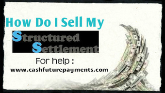 How Do I Sell My Structured Settlement? | Advantage of Structured Settlement payments - Cashfuturepayments | Scoop.it