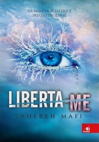 Liberta-me, Tahereh Mafi | :: O Devorador De Livros :: | Ficção científica literária | Scoop.it