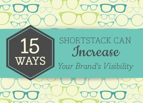 15 Ways ShortStack can Increase Your Brand's Visibility - SociallyStacked - Everything Social for Small Businesses and Agencies | Growth Hacking | Scoop.it