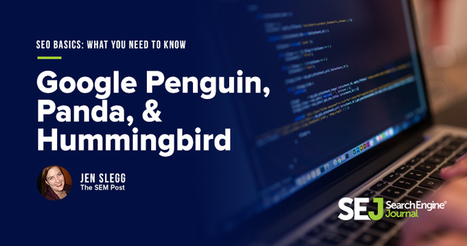 The Complete Guide to Panda, Penguin, and Hummingbird | SEJ | World of #SEO, #SMM, #ContentMarketing, #DigitalMarketing | Scoop.it