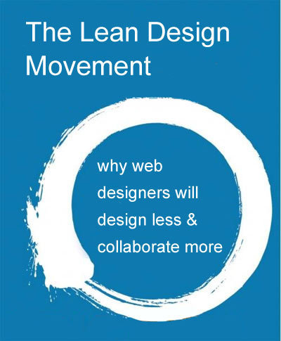 Lean Design Movement: Why Web Designers Will Design Less And Collaborate More | Startup Revolution | Scoop.it
