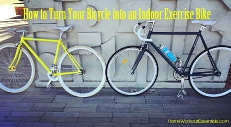 How to Turn Your Bicycle into an Indoor Exercise Bike - Home Workout Essentials | Health and Fitness | Scoop.it