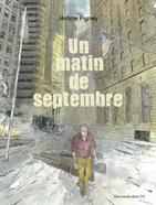 Un matin de septembre de Jérôme Pigney | CDI - Albert Thomas (Roanne) : nos dernières acquisitions pour les Lycées | Scoop.it