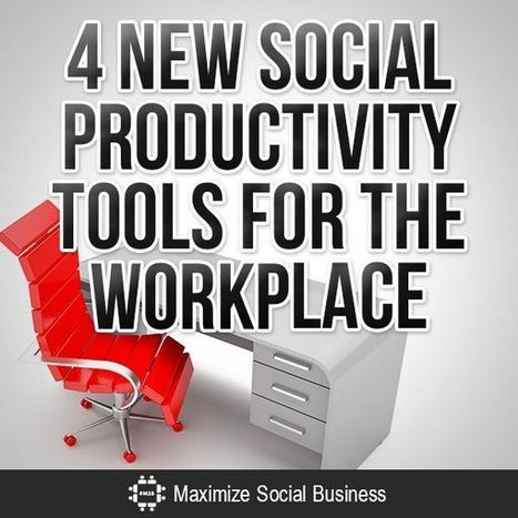 4 New Social Productivity Tools For The Workplace | Evidence Based Practice in Social Work | Scoop.it