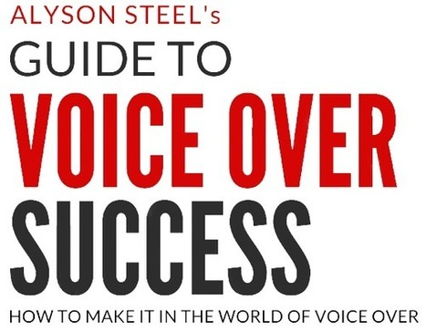 Alyson Steel Guide To Voice Over Success EBook | The Scoop on Voiceover | Scoop.it