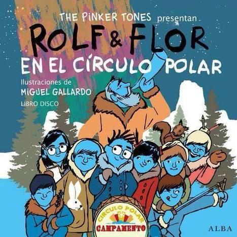 Libro disco Rolf & Flor en el círculo polar - infanmusic | Rolf & Flor | Scoop.it