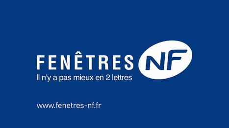 Les fenêtres certifiées NF poursuivent leur campagne sur BFM TV et le web   Aménagement des espaces de vie   Scoop.it
