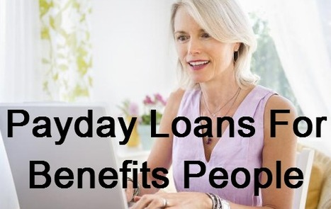 Payday Loans For Benefits People- Small Money Assist Till Your Payday | Payday Loans For Benefit People | Scoop.it