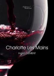Charlotte Les Mains - Les Editions Baudelaire | MES AMI(E)S AUTEUR(E)S | Scoop.it