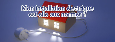 [Rénovation] Mon installation électrique est-elle aux normes? | ORPI 101 Jaurès Brest | Scoop.it