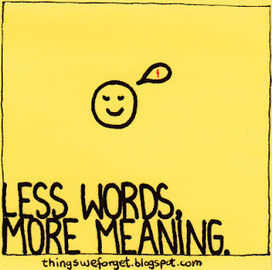 Less words, more meaning. | Innovatus | Scoop.it