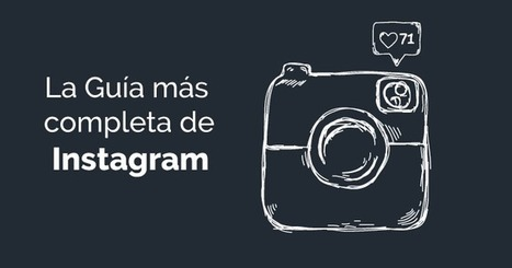 Instagram: La Guía más Completa para alcanzar el éxito | Tools, Tech and education | Scoop.it