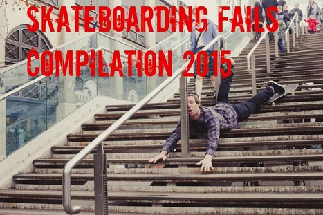 Skateboarding Fail Compilation 2015 - YouTube | Fail Videos and Funny Stuff | Scoop.it