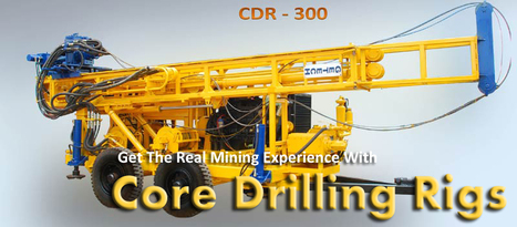 Get The Real Mining Experience With Core Drilling Rigs | Extraction industries in India | Scoop.it
