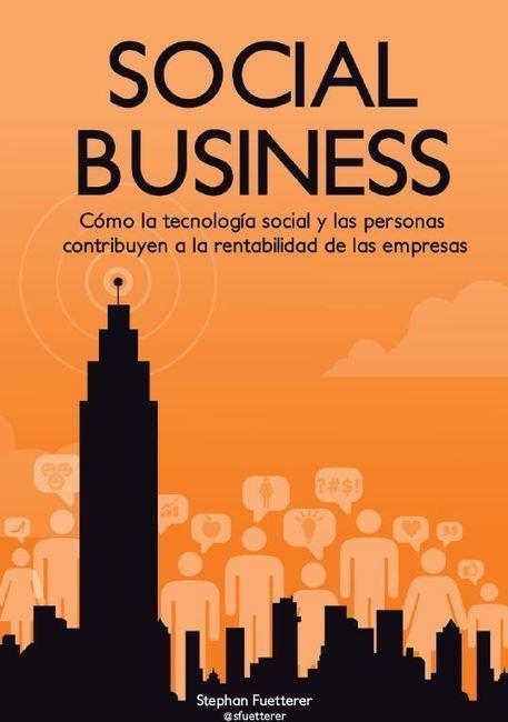 Social Business: Rentabilidad con las Redes Sociales. Libro en Español Gratuito | Curación de contenidos e Inteligencia Competitiva | Scoop.it