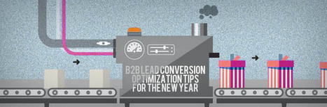 B2B Lead Conversion Optimization Tips for the New Year | B2B Sales Leads Generation in Malaysia | Scoop.it