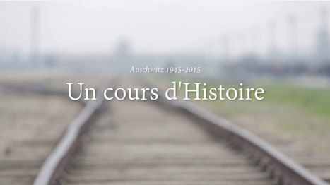 Auschwitz 1945-2015 : un cours d'Histoire | FLE et nouvelles technologies | Scoop.it