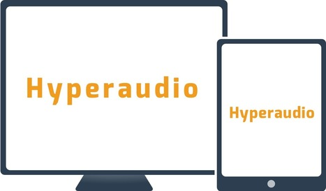 Hyperaudio is a project for audio and video integration | Open Knowledge | Scoop.it