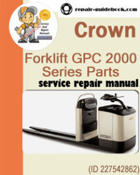 Crown Forklift GPC 2000 Series Parts Manual(Language:English French German) | pdf download|Factory&Workshop Repair Manual|Service Manuals | DO IT YOURSELF | Scoop.it