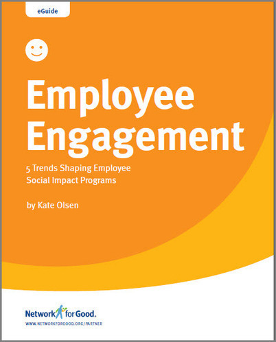Employee Engagement: 5 Trends Shaping Social Impact Programs | Trends in Employee Volunteering & Workplace Giving | Scoop.it