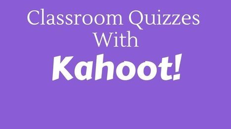 Classroom Quizzes With Kahoot! | Paul Lawley-Jones | Tools and sites to create educational games, quizzes | Scoop.it