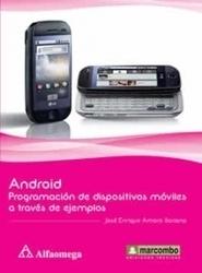 Alfaomega - Android - Programación De Dispositivos Móviles A Través De Ejemplos | Android: programacion de dispositivos moviles a traves de ejemplos | Scoop.it