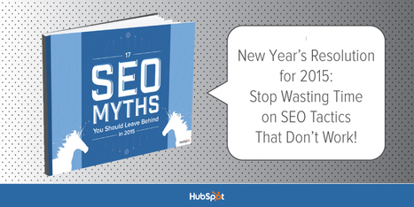 17 SEO Myths to Leave Behind in 2015 [Free Ebook] | small biz inbound marketing | Scoop.it