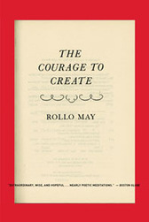 Creativity Classic: The Courage to Create | 21C Learning Innovation | Scoop.it