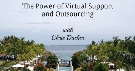 The Power of Virtual Support and Outsourcing with Chris Ducker ...   Executive Services Outsourcing   Scoop.it