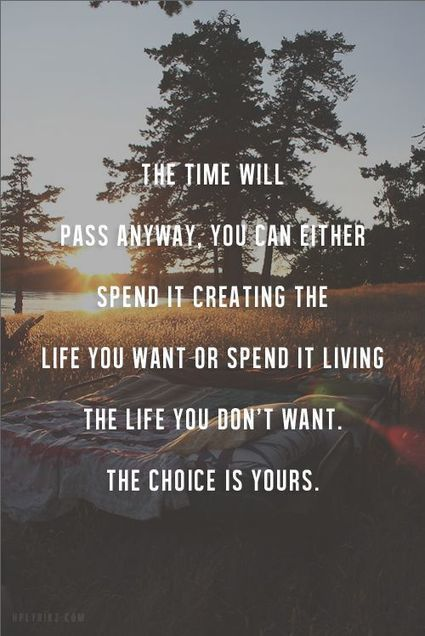 Daily Positive Inspiration: The Time Will Pass Anyway.   Life @ Work   Scoop.it