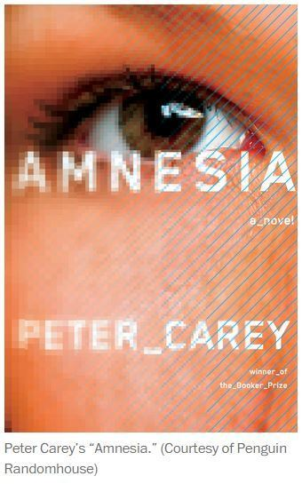 eReviews Dyman Associates Publishing Inc: 'Amnesia,' Peter Carey's novel about cybercrime | Dyman Associates Publishing Inc | Scoop.it