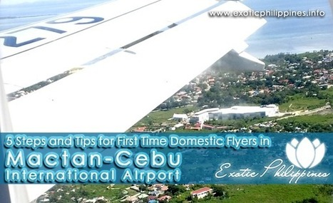 5 Steps and Tips for First Time Domestic Flyers in Mactan-Cebu International Airport - Exotic Philippines   Exotic Philippines   Scoop.it