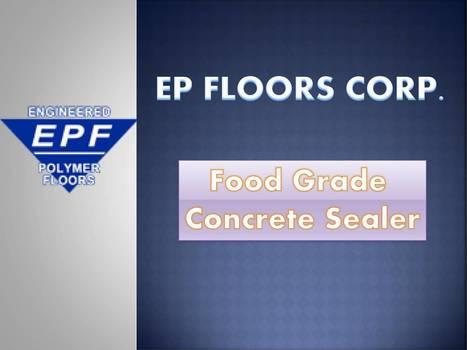 Food Grade Cocrete Sealer.pptx   Food Processing Flooring ll Food Grade Flooring   Scoop.it