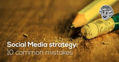 Social Media Strategy: 10 common mistakes | The Perfect Storm Team | Scoop.it