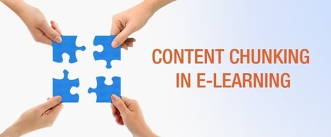 Content chunking in eLearning: 10 practical tips (Part 1)   Edumorfosis.it   Scoop.it