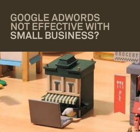 So why adwords seem not to be effective with small business? | Digital Marketing | Scoop.it