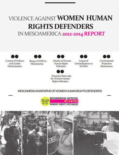Mexique et Amérique Centrale: Lancement du rapport IM-Defensoras sur la violence contre les Défenseures des Droits humains | Mexique | Scoop.it