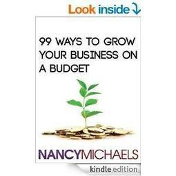 99 Ways To Grow Your Business On A Budget | FreeEbooks | Scoop.it