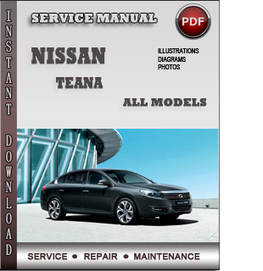 Nissan Teana Service Repair Manual Download | Info Service Manuals | Nissan Repair Service Manuals | Scoop.it