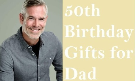 10 Best 50th Birthday Gift Ideas for Dad | Best Birthday Planners | Scoop.it